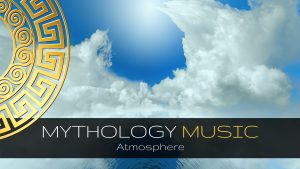 Mythology Music - Atmosphere