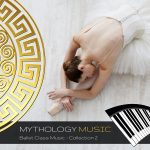 Mythology Music - Ballet Class Music Collection 2 Piano